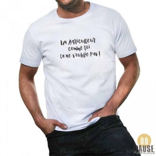 """T-shirt """"Un agriculteur comme toi ça ne s'oublie pas"""""""