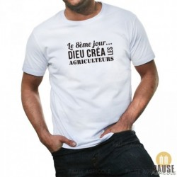 """T-shirt """"Le 8e jour, Dieu créa les agriculteurs"""""""
