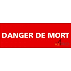 Panneau interdiction danger de mort