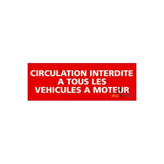 Panneau circulation interdite à tous véhicules à moteur