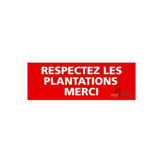 Panneau respectez les plantations merci