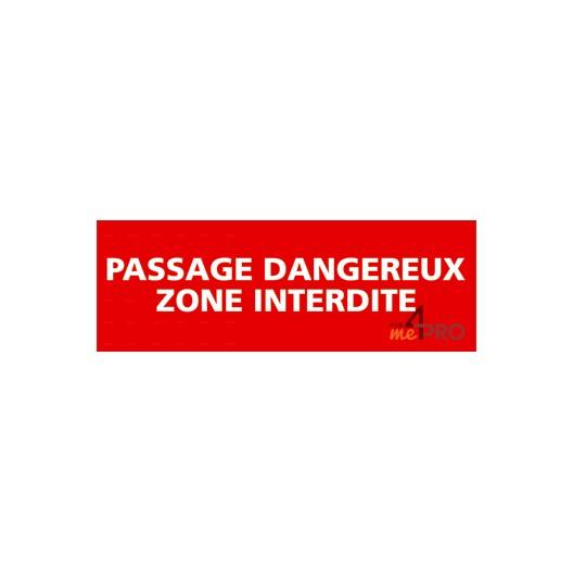 Panneau passage dangereux zone interdite