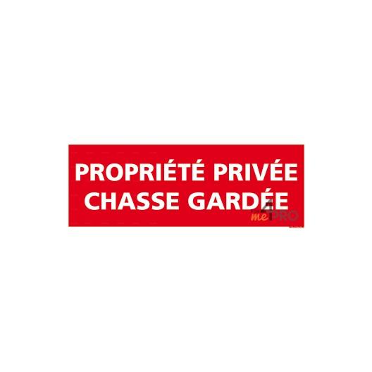 Panneau propriété privée chasse gardée