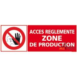 Panneau accès réglementé zone de production + pictogramme