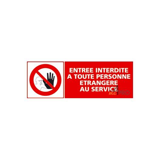 Panneau entrée interdite à toute personne étrangère au service + pictogramme