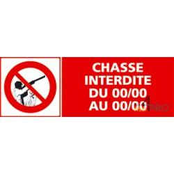 Panneau chasse interdite DU……….AU………..