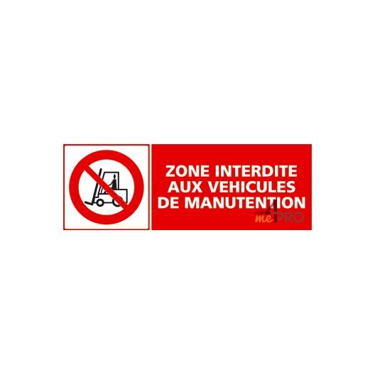 Panneau zone interdite aux véhicules de manutention