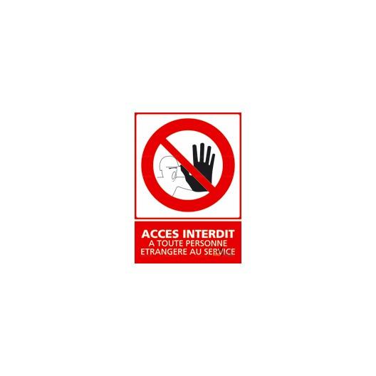 Panneau vertical accès interdit à toute personne étrangère au service 1