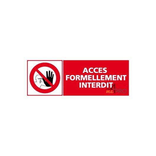Panneau accès formellement interdit + pictogramme