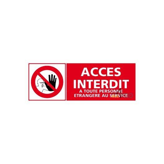 Panneau accès interdit à toute personne étrangère au service + pictogramme